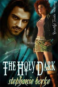 The Holy Dark by Stephanie Burke