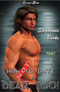 How Not to Date a Bear Too! (Pt Two) by Stephanie Burke