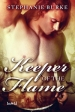Keeper of the Flame by Stephanie Burke